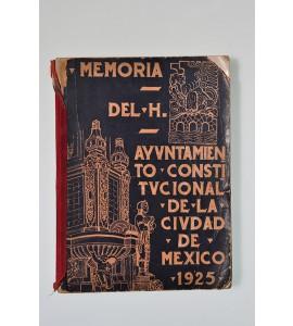 Memoria del H. Ayuntamiento Constitucional de la Ciudad de México 1925