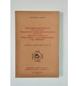 Recuerdos históricos de la Ciudad de Veracruz y Costa de Sotavento del Estado durante las campañas de Tres Años, La Intervención y El Imperio