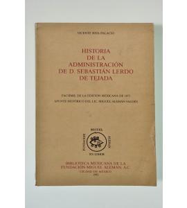 Historia de la administración de D. Sebastián Lerdo de Tejada