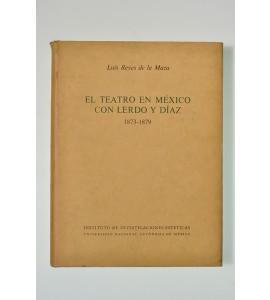 El teatro en México con Lerdo y Díaz 1873-1879 *