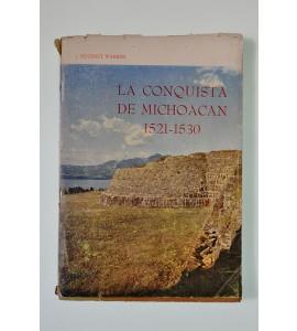 La conquista de Michoacán 1521-1530 *