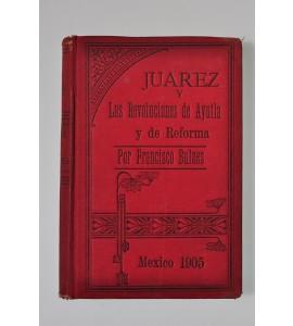 Juárez y las Revoluciones de Ayutla y de Reforma