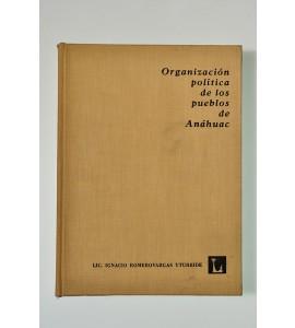 Organización política de los pueblos de Anáhuac * *