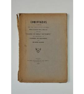 """Comentarios a la obra del Sr. Lic. Don Justo Sierra titulada """"Juárez: su obra y su tiempo"""" en la parte relativa a la Guerra de Reforma"""