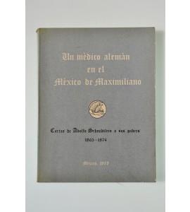 Un médico alemán en el México de Maximiliano * *