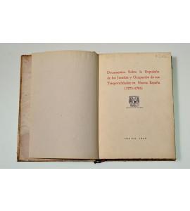 Documentos sobre la expulsión de los jesuitas y ocupación de sus temporalidades en Nueva España (1772-1783)