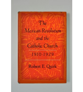 The Mexican Revolution and the Catholic Church 1910-1929