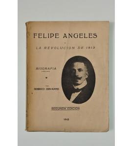 Felipe Ángeles y la revolución de 1913 *