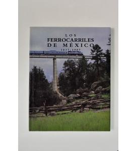 Los ferrocarriles de México 1837 - 1987 *