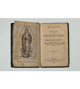 Manualito de piadosas devociones dirigidas a María Santísima de Guadalupe para implorar su maternal protección