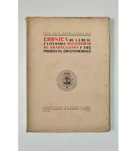 Crónica de la Real y Literaria Universidad de Guadalajara y sus primitivas constituciones *