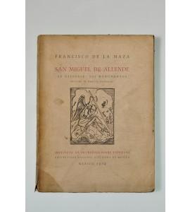 San Miguel de Allende. Su historia, sus monumentos. *