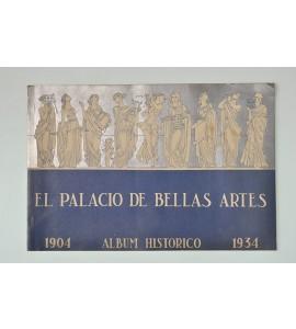 El Palacio de Bellas Artes. Álbum histórico 1904-1934