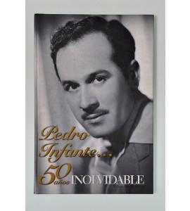 Pedro Infante... 50 años inolvidable **