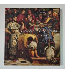Les Noces de Cana de Véronèse. Une oeuvre et sa restauration