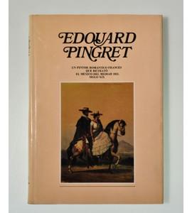 Edouard Pingret un pintor romántico francés que retrató el México del mediar del siglo XIX * *