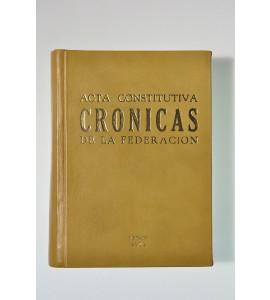 Acta Constitutiva. Crónicas de la Federación.