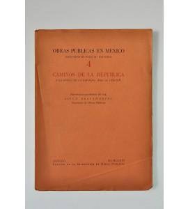 Obras Públicas en México. Documentos para su historia 4. Caminos de la República a la época de la Reforma años de 1856-1857