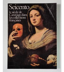 Seicento le siècle de Caravage dans les collections francaises