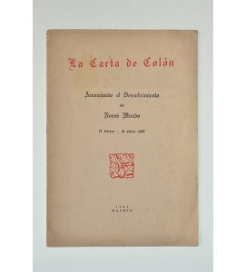 La carta de Colón anunciando el descubrimiento del Nuevo Mundo 15 febrero - 14 marzo 1493