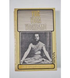 Yug yoga yoghismo. Una matesis de psicología (con vocabulario e índice de materias)*