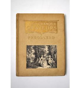 Fragonard Moreau le Jeune et les graveurs francais de la fin du XVIII° siècle.