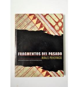 Fragmentos del pasado. Murales prehispánicos.