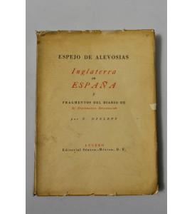 Espejo de alevosías. Inglaterra en España y fragmentos del diario de El Diplomático Desconocido.