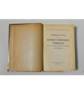 Código civil para el Distrito y territorios Federales en materia común y para toda la República en materia federal *