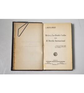México y los Estados Unidos ante el derecho internacional / La Constitución de Nueva España y La Primera Constitución de México Independiente