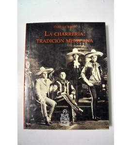 La charrería: tradición mexicana (ABAJO) *