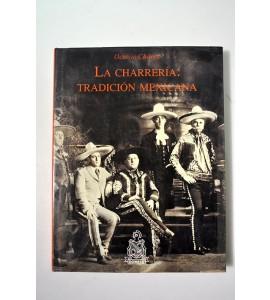 La charrería: tradición mexicana.