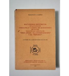 Recuerdos históricos de la ciudad de Veracruz y Costa de Sotavento del EStado durante las campañas de Tres Años, la intervención y el Imperio.