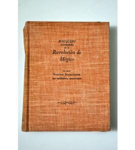 Bosquejo ligerisimo de la Revolución de Mégico desde el Grito de Iguala hasta la Proclamación Imperial de Iturbide.